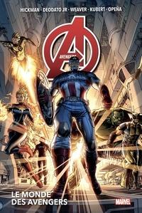 Jonathan Hickman et Mike Jr Deodato - Avengers Tome 1 : Le monde des Avengers.