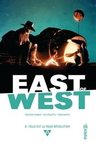 Jonathan Hickman et Nick Dragotta - East of West Tome 8 : Telle est la vraie révolution.