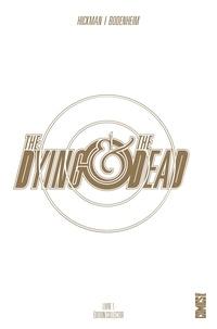 Jonathan Hickman et Ryan Bodenheim - The Dying & The Dead.