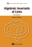 Jonathan Hillman - Algebraic Invariants of Links.