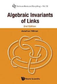 Jonathan Hillman - Algebraic Invariants of Links.