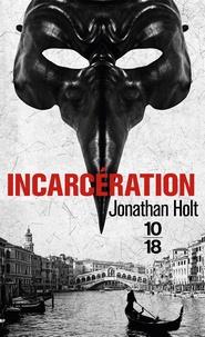 Jonathan Holt - La trilogie Carnivia Tome 2 : Incarcération.