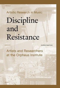 Jonathan Impett - Artistic Research in Music - Discipline and Resistance.