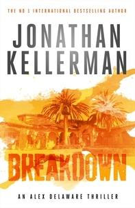 Jonathan Kellerman - Breakdown (Alex Delaware series, Book 31) - A thrillingly suspenseful psychological crime novel.