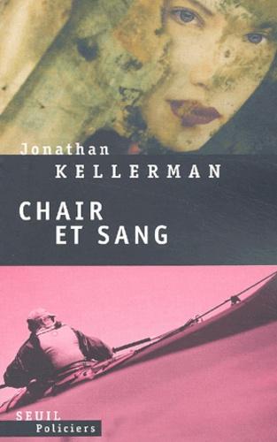 Jonathan Kellerman - Chair et Sang.