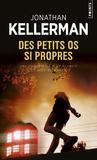 Jonathan Kellerman - Des petits os si propres.
