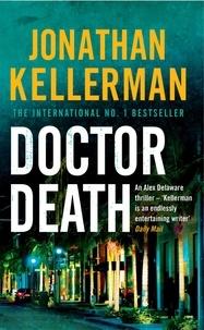 Jonathan Kellerman - Doctor Death (Alex Delaware series, Book 14) - A psychological thriller taut with suspense.