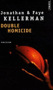Jonathan Kellerman et Faye Kellerman - Double homicide - Boston, Au pays des géants ; Santa Fe, Nature morte.