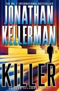 Jonathan Kellerman - Killer (Alex Delaware series, Book 29) - A riveting, suspenseful psychological thriller.