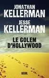 Jonathan Kellerman et Jesse Kellerman - Le golem d'Hollywood.