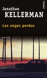 Jonathan Kellerman - Les anges perdus.