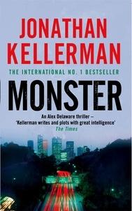 Jonathan Kellerman - Monster (Alex Delaware series, Book 13) - An engrossing psychological thriller.