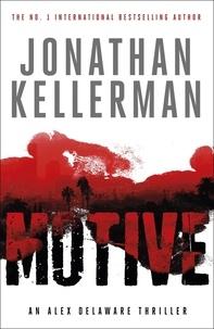 Jonathan Kellerman - Motive (Alex Delaware series, Book 30) - A twisting, unforgettable psychological thriller.