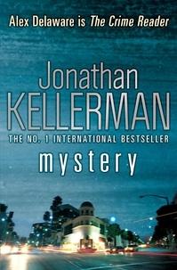 Jonathan Kellerman - Mystery (Alex Delaware series, Book 26) - A shocking, thrilling psychological crime novel.