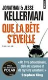 Jonathan Kellerman et Jesse Kellerman - Que la bête s'éveille.