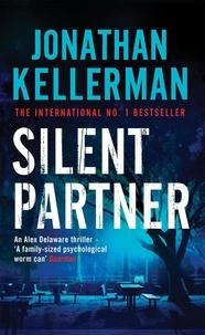 Jonathan Kellerman - Silent Partner (Alex Delaware series, Book 4) - A dangerously exciting psychological thriller.