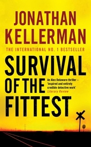 Jonathan Kellerman - Survival of the Fittest (Alex Delaware series, Book 12) - An unputdownable psychological crime novel.