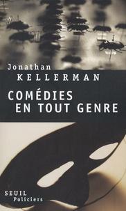 Jonathan Kellerman - Une enquête de Milo Sturgis et Alex Delaware  : Comédies en tout genre.