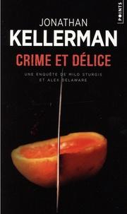 Jonathan Kellerman - Une enquête de Milo Sturgis et Alex Delaware  : Crime et délice.