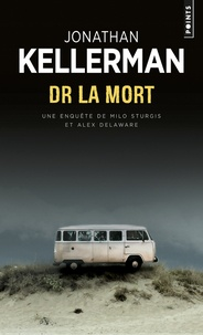 Jonathan Kellerman - Une enquête de Milo Sturgis et Alex Delaware  : Dr la mort.