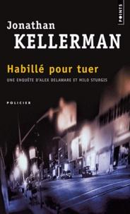 Jonathan Kellerman - Une enquête de Milo Sturgis et Alex Delaware  : Habillé pour tuer.