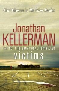 Jonathan Kellerman - Victims (Alex Delaware series, Book 27) - An unforgettable, macabre psychological thriller.