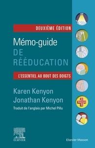 Jonathan Kenyon et Karen Kenyon - Mémo-guide de rééducation.