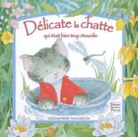 Jonathan Lambert et Sabine Minssieux - Délicate la chatte qui était bien trop étourdie.