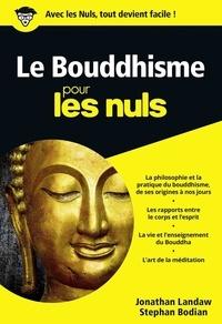 Jonathan Landaw et Stephan Bodian - Le Bouddhisme pour les Nuls.