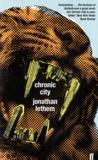 Jonathan Lethem - Chronic City.