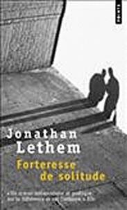 Jonathan Lethem - Forteresse de solitude.