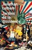 Jonathan Lethem - Jardins de la dissidence.