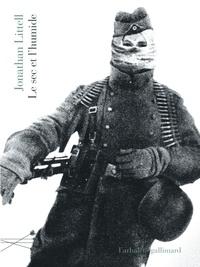 Jonathan Littell - Le sec et l'humide - Une brève incursion en territoire fasciste.