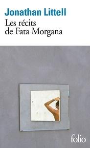 Jonathan Littell - Les récits de Fata Morgana.