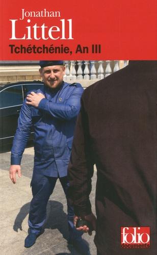 Jonathan Littell - Tchétchénie, An III.