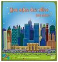 Jonathan Litton et Stephen Waterhouse - Mon atlas des villes tout animé !.