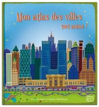 Mon atlas des villes tout animé!.pdf