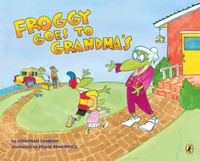 Jonathan London et Frank Remkiewicz - Froggy  : Froggy Goes to Grandma's.