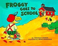 Jonathan London et Frank Remkiewicz - Froggy  : Froggy Goes to School.