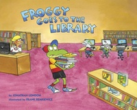 Jonathan London et Frank Remkiewicz - Froggy  : Froggy Goes to the Library.