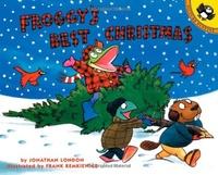 Jonathan London et Frank Remkiewicz - Froggy  : Froggy's Best Christmas.