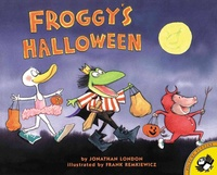 Jonathan London et Frank Remkiewicz - Froggy  : Froggy's Halloween.