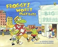 Jonathan London et Frank Remkiewicz - Froggy  : Froggy's Worst Play-Date.