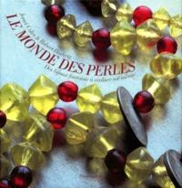 Jonathan Lovekin et Janet Coles - Le monde des perles.
