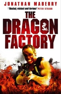 Jonathan Maberry - The Dragon Factory.