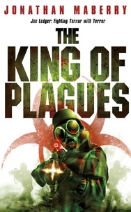 Jonathan Maberry - The King of Plagues.