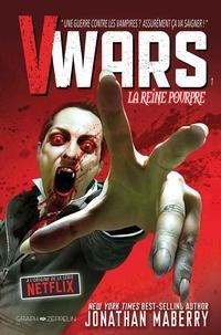 Jonathan Maberry et Alan Robinson - V-Wars Tome 1 : La reine pourpre.