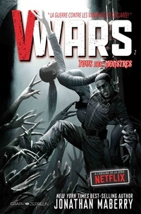 Jonathan Maberry et Alan Robinson - V-Wars Tome 2 : Tous des monstres.