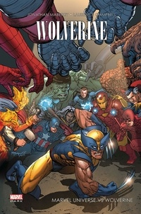 Jonathan Maberry et Laurence Campbell - Wolverine  : Marvel universe vs Wolverine.