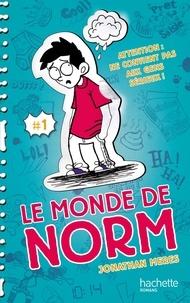 Jonathan Meres - Le Monde de Norm - Tome 1 - Attention : ne convient pas aux gens sérieux.
